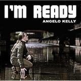 Angelo Kelly - I'm Ready