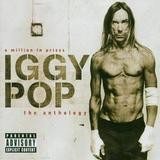 Iggy Pop - The Anthology - A Million In Prizes