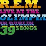 R.E.M. - Live At The Olympia In Dublin