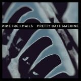 Nine Inch Nails - Pretty Hate Machine (2010 Remastered)