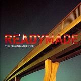 Readymade - The Feeling Modified