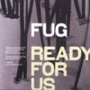 Fug - Ready For Us: Album-Cover