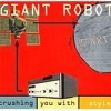 Giant Robot - Crushing You With Style: Album-Cover