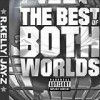 R. Kelly & Jay-Z - 'The Best Of Both Worlds' (Cover)