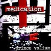 Medication - Prince Valium: Album-Cover