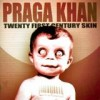Praga Khan - Twenty First Century Skin: Album-Cover