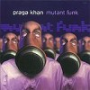 Praga Khan - Mutant Funk: Album-Cover