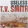 T.V. Smith - 'Useless - The Very Best Of' (Cover)