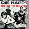 Die Happy - 'Bitter To Better' (Cover)