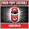 Frank Popp Ensemble - Touch And Go: Album-Cover