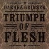 Dakar & Grinser - Triumph Of Flesh: Album-Cover