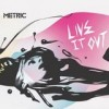 Metric - Live It Out: Album-Cover