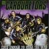 The Carburetors - Loud Enough To Raise The Dead: Album-Cover