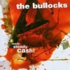 The Bullocks - Ready Steady Cash: Album-Cover