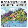 Bonnie 'Prince' Billy - 'Greatest Palace Music' (Cover)