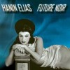 Hanin Elias - Future Noir: Album-Cover