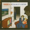 Radio 4 - Stealing Of A Nation: Album-Cover