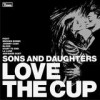 Sons And Daughters - Love The Cup: Album-Cover