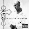 Tupac Shakur - Loyal To The Game: Album-Cover