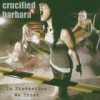 Crucified Barbara - In Distortion We Trust: Album-Cover