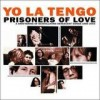 Yo La Tengo - 'Prisoners Of Love' (Cover)