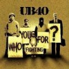 UB 40 - Who You Fighting For: Album-Cover