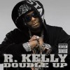 R. Kelly - 'Double Up' (Cover)