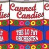 The Lo Fat Orchestra - Canned Candies: Album-Cover