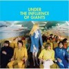 Under The Influence Of Giants - Under The Influence Of Giants: Album-Cover
