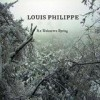 Louis Philippe - An Unknown Spring: Album-Cover