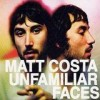 Matt Costa - Unfamiliar Faces: Album-Cover