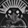 Clark - 'Turning Dragon' (Cover)
