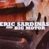 Eric Sardinas - Eric Sardinas And Big Motor: Album-Cover