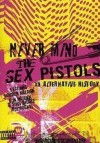 The Sex Pistols - Never Mind The Sex Pistols - An Alternative History: Album-Cover