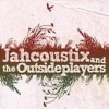 Jahcoustix - Jahcoustix And The Outsideplayers: Album-Cover