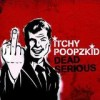 Itchy Poopzkid - Dead Serious: Album-Cover