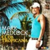 Mark Medlock - Club Tropicana: Album-Cover
