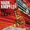 Mark Knopfler - Get Lucky: Album-Cover