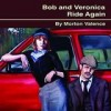 Morton Valence - Bob And Veronica Ride Again: Album-Cover