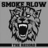 Smoke Blow - The Record: Album-Cover