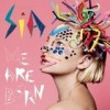 Sia - We Are Born: Album-Cover