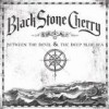 Black Stone Cherry - Between The Devil And The Deep Blue Sea: Album-Cover