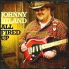 Johnny Hiland - All Fired Up: Album-Cover