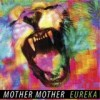 Mother Mother - Eureka: Album-Cover