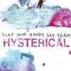 Clap Your Hands Say Yeah - Hysterical: Album-Cover