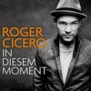 Roger Cicero - In Diesem Moment: Album-Cover