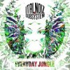 Ital Noiz Dubsystem - Everyday Jungle: Album-Cover