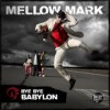 Mellow Mark - Bye Bye Babylon: Album-Cover