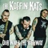 The Koffin Kats - Our Way & The Highway: Album-Cover