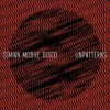Simian Mobile Disco - Unpatterns: Album-Cover